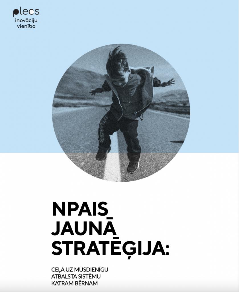 NPAIS stratēģija PLECS Jānis Erts Kristīne Damba Aiva Švēde